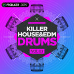 Producer Loops Killer House and EDM Drums Vol 3 WAV LOOP