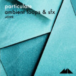 ModeAudio : Particulate -Ambient Loops SFX WAV MIDI