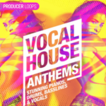 Producer Loops – Vocal House Anthems 4-Loops WAV vocal loops